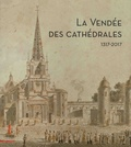 Eric Necker - La Vendée des cathédrales - 1317-2017.