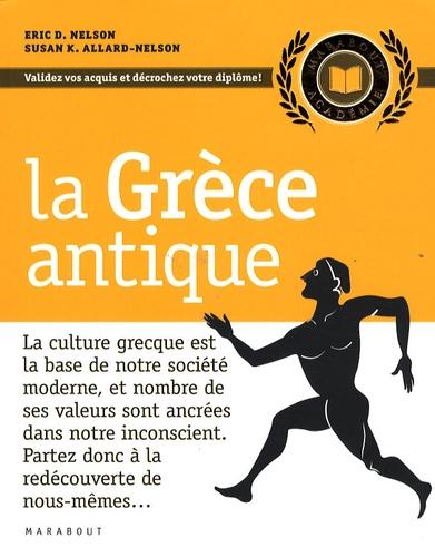 Eric Nelson et Susan K Allard-Nelson - La Grèce antique.