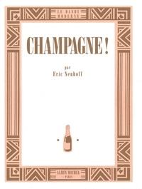 Eric Neuhoff - Champagne !.
