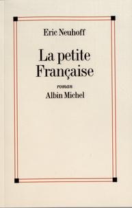 Eric Neuhoff - La petite Française.