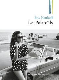 Eric Neuhoff - Les Polaroïds.