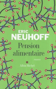 Eric Neuhoff - Pension alimentaire.