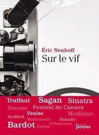Eric Neuhoff - Sur le vif.