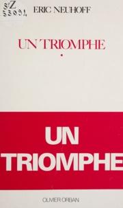 Eric Neuhoff - Un Triomphe.