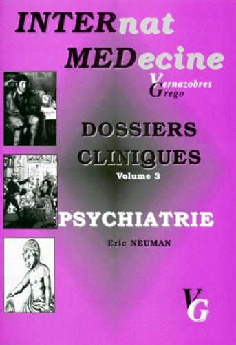 Eric Neuman - Dossiers cliniques - Volume 3, Psychiatrie.