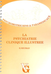 Eric Neuman - La psychiatrie clinique illustrée.