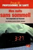 Eric Neuman et Sandrine Pradel-Neuman - Mes nuits sans sommeil - Tout comprendre sur l'insomnie.