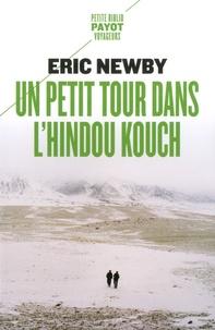 Eric Newby - Un petit tour dans l'Hindou Kouch.
