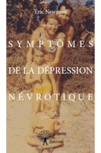 Eric Newman - Symptômes de la dépression névrotique.
