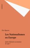 Eric Nguyen - Les nationalismes en Europe - Quête d'identité ou tentation de repli ?.