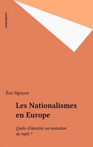 Les nationalismes en Europe. Quête d'identité ou tentation de repli ?
