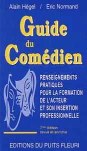 Eric Normand et Alain Hegel - Guide du comédien.