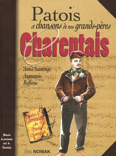 Eric Nowak - Patois et chansons de nos grands-pères charentais.
