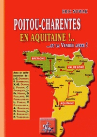 Eric Nowak - Poitou-Charentes en Aquitaine ! et la Vendée aussi....