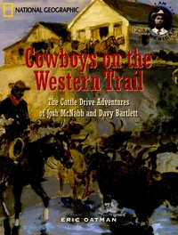 Eric Oatman - Cowboys on the Western Trail - The Cattle Drive Adventures of Josh McNabb and Davy Bartlett.
