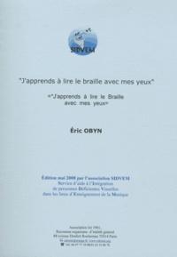 Eric Obyn - J'apprends à lire le braille avec mes yeux.