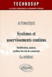 Eric Ostertag - Systèmes et asservissements continus - Modélisation, analyse, synthèse des lois de commande.