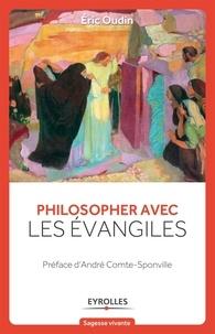 Eric Oudin - Philosopher avec les évangiles.