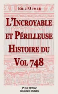 Eric OUMER - L'Incroyable et Périlleuse Histoire du Vol 748.