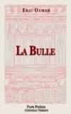 Eric OUMER - La Bulle.