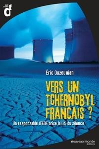 Eric Ouzounian - Vers un Tchernobyl français ?.