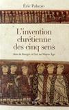 Eric Palazzo - L'invention chrétienne des cinq sens dans la liturgie et l'art au Moyen Age.