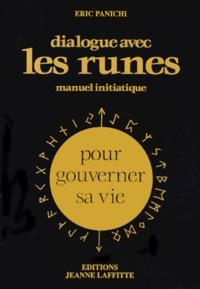 Eric Panichi - Dialogue avec les runes. - Manuel initiatique.