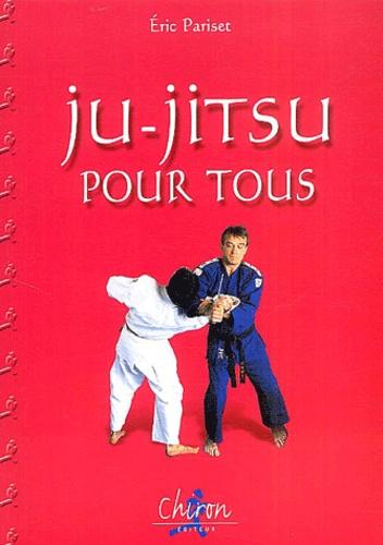 Eric Pariset - Ju-Jitsu pour tous.