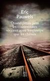 Eric Pauwels - Quand jétais petit les cosmonautes vivaient aussi longtemps que les chênes.
