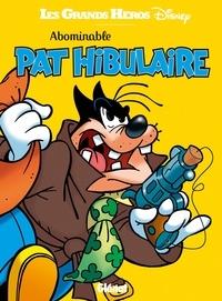 Eric Pavon et Gilles Corre - Abominable Pat Hibulaire.