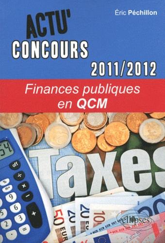 Finances publiques en QCM édition 2011-2012 - Eric Péchillon