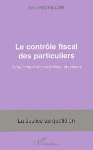 Le contrôle fiscal des particuliers. Déroulement des opérations et recours - Eric Péchillon pdf epub