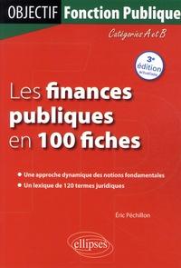 Eric Péchillon - Les finances publiques en 100 fiches.