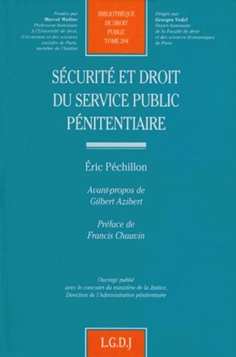 Eric Péchillon - Sécurité et droit du service public pénitentiaire.