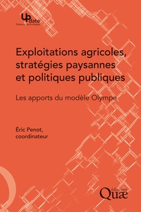 Eric Penot - Exploitations agricoles, stratégies paysannes et politiques publiques - Les apports du modèle Olympe.