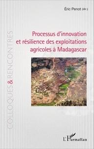Eric Penot - Processus d'innovation et résilience des exploitations agricoles à Madagascar.
