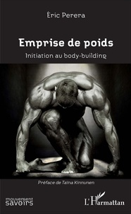 Eric Perera - Emprise de poids - Initiation au body-building.