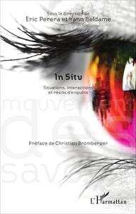 Eric Perera et Yann Beldame - In situ - Situations, interactions et récits d'enquête.