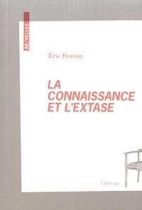 Eric Pessan - La connaissance et l'extase.