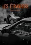 Eric Pessan et Olivier de Solminihac - Les étrangers.