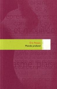 Eric Pessan - Monde profond.