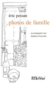 Eric Pessan - Photos de famille.