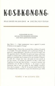 Jean Daive - Koshkonong N° 19 : Alexander Kluge : les quatre premières réponses aux neufs questions posées.
