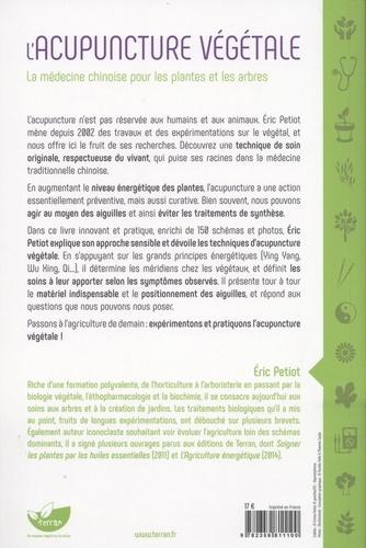 L'acupuncture végétale. La médecine chinoise pour les plantes et les arbres