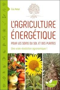 Lagriculture énergétique - Une approche énergétique pour les soins du sol et des plantes.pdf