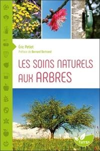 Eric Petiot - Les soins naturels aux arbres.