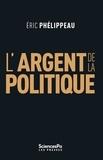 Eric Phélippeau - L'argent de la politique.