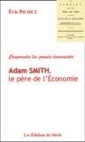 Eric Pichet - Adam Smith, le père de l'Economie.