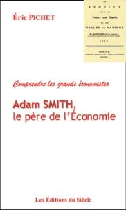 Eric Pichet - Adam Smith, le père de l'économie.