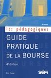 Eric Pichet - Guide pratique de la bourse - Manuel de théories et pratiques boursières.